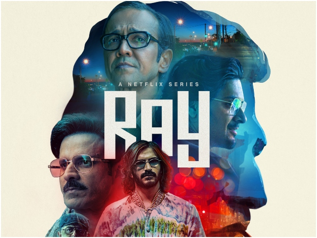 Ray' Trailer: Manoj Bajpayee, Ali Fazal, Kay Kay Menon & Harsh Varrdhan Kapoor find themselves entangled between ego, revenge, envy & betrayal in Netflix's anthology